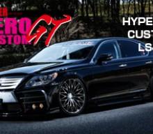 HYPER ZERO CUSTOM GT LS460中期デビュー